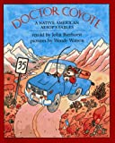 Doctor Coyote: A Native American Aesop's Fable (0027097803) by Bierhorst, John