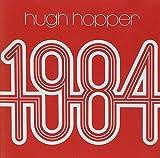 1984 by Hopper, Hugh (1998)