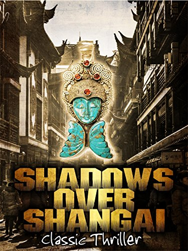 Shadows Over Shangai: Classic Thriller