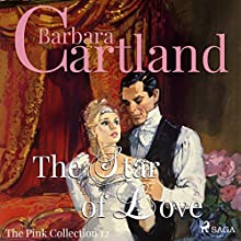 The Star of Love (The Pink Collection 12) Audiobook by Barbara Cartland Narrated by Anthony Wren
