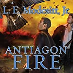 Antiagon Fire: Imager Portfolio, Book 7 (       UNABRIDGED) by L. E. Modesitt, Jr. Narrated by William Dufris