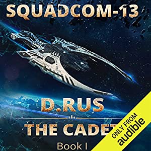 The Cadet Audiobook by D. Rus Narrated by Jef Holbrook