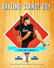 Batting Stance Guy A Love Letter to Baseball