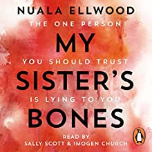 My Sister's Bones Audiobook by Nuala Ellwood Narrated by Imogen Church, Sally Scott