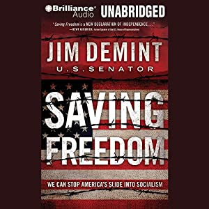 Saving Freedom: We Can Stop America's Slide into Socialism | [Jim DeMint]
