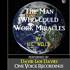 The Man Who Could Work Miracles Audiobook