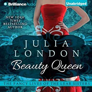 Beauty Queen: The Fancy Lives of the Lear Sisters, Book 2 | [Julia London]
