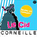 Le Cid: Explication de texte (Collection Facile à Lire) | Pierre Corneille,René Bougival