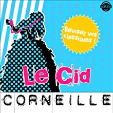 Le Cid: Explication de texte (Collection Facile à Lire) | Livre audio Auteur(s) : Pierre Corneille, René Bougival Narrateur(s) : Laurence Wajntreter, Philippe Carriou