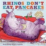 Anna Kemp Rhinos Don't Eat Pancakes