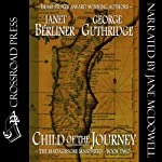 Child of the Journey: Book 2 of the Madagascar Manifesto (       UNABRIDGED) by Janet Berliner, George Guthridge Narrated by Jane McDowell