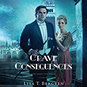 Grave Consequences: Grand Tour Series | Lisa T. Bergren