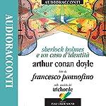 Sherlock Holmes e un caso d'identità | Sir Arthur Conan Doyle