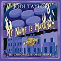 My Name is Markham: The Chronicles of St Mary's Audiobook by Jodi Taylor Narrated by Piers Wehner