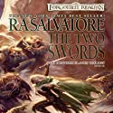 The Two Swords: Legend of Drizzt: Hunter's Blade Trilogy, Book 3 (       UNABRIDGED) by R. A. Salvatore Narrated by Victor Bevine