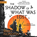 The Shadow of What Was Lost: The Licanius Trilogy, Book 1 | James Islington