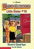 Karen's Good-bye (Baby-Sitters Little Sister, No.19) (0590436414) by Martin, Ann M.