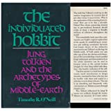 The Individuated Hobbit: Jung, Tolkien, and the Archetypes of Middle-Earth