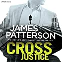 Cross Justice: Alex Cross 23 Audiobook by James Patterson Narrated by Jefferson Mays, Ruben Santiago Hudson