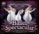 Ballet Spectacular: In Association with the Royal Ballet