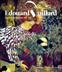 Edouard Vuillard: A Painter and His M...