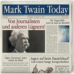Von Journalisten & anderen Lügnern. 10 äußerst lustige Kurzgeschichten von Mark Twain Hörbuch