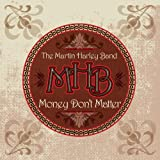 The Martin Harley Band Money Don't Matter