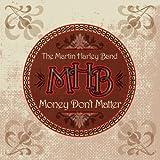 The Martin Harley Band Money Don't Matter