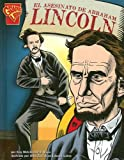 img - for El asesinato de Abraham Lincoln (Historia Grafica/Graphic History (Graphic Novels) (Spanish)) (Spanish Edition) book / textbook / text book