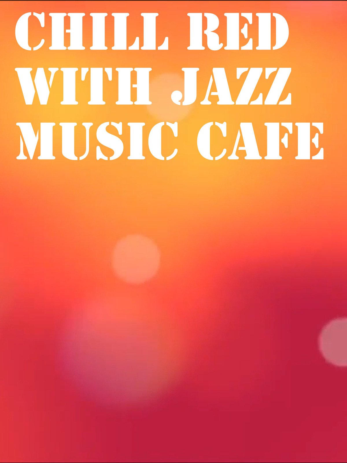 Chill Red with Jazz Music Cafe