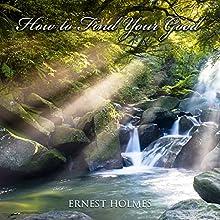 How to Find Your Good | Livre audio Auteur(s) : Ernest Holmes Narrateur(s) : Jim Wentland