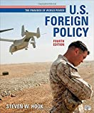 US Foreign Policy: The Paradox of World Power, 4th Edition (1452241503) by Hook, Steven W