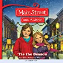 'Tis the Season: Main Street, Book 3 (       UNABRIDGED) by Ann M. Martin Narrated by Ariadne Meyers