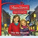 'Tis the Season: Main Street, Book 3 (       UNABRIDGED) by Ann M. Martin Narrated by Ariadne Meyers