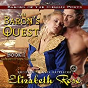 The Baron's Quest: The Barons of the Cinque Ports Series Book 1 | Elizabeth Rose