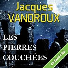 Les pierres couchées | Livre audio Auteur(s) : Jacques Vandroux Narrateur(s) : Jacques Allaire