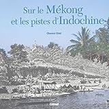 Photo du livre Sur le mekong et les pistes d'indochine