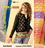 The Power and The Glory The Knitting Experience: Book 3: Color (The Knitting Experience)