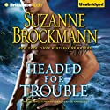 Headed for Trouble: Troubleshooters, Book 17