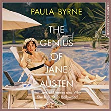 The Genius of Jane Austen: Her Love of Theatre and Why She Is a Hit in Hollywood Audiobook by Paula Byrne Narrated by Antonia Beamish