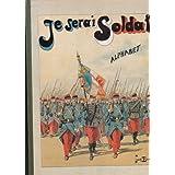 Je serai soldat : Alphabet militaire