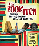 img - for The Book Itch: Freedom, Truth, and Harlem's Greatest Bookstore (Carolrhoda Picture Books) book / textbook / text book