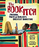 The Book Itch: Freedom, Truth & Harle...