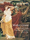 img - for Walter Crane: The Arts and Crafts, Painting, and Politics (The Paul Mellon Centre for Studies in British Art) book / textbook / text book