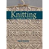 Knitting: The Complete Guidepar Jane Davis