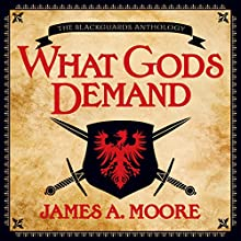 What Gods Demand: A Seven Forges Tale (       UNABRIDGED) by James A. Moore Narrated by David DeVries