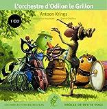 echange, troc Antoon Krings, Antonin Poirée, Virginie Fraboulet - L'orchestre d'Odilon le Grillon (1CD audio)