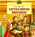 A Little House Birthday: Adapted from the Little House Books by Laura Ingalls Wilder (My First Little House Books)