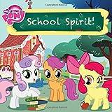 My Little Pony: School Spirit! (My Little Pony (Little, Brown & Company))