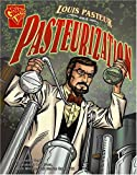 img - for Louis Pasteur and Pasteurization (Inventions and Discovery) book / textbook / text book